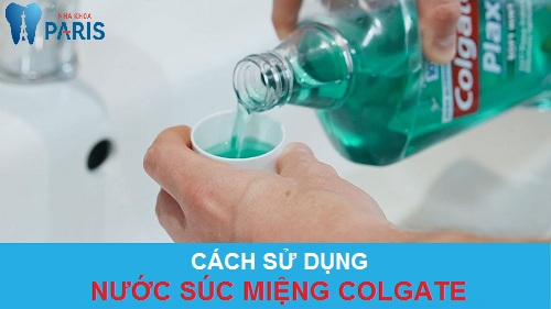 cách sử dụng nước súc miệng colgate plax